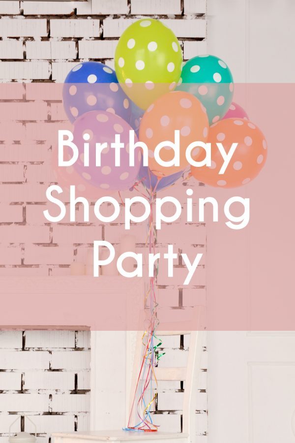 Birthday Shopping Party