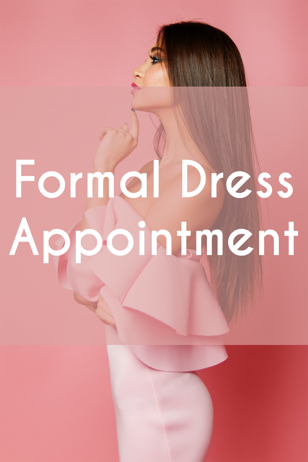Formal Dress Appointments