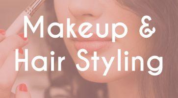Makeup & Hair Styling