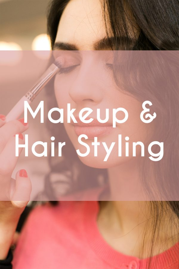 Makeup & Hair Styling